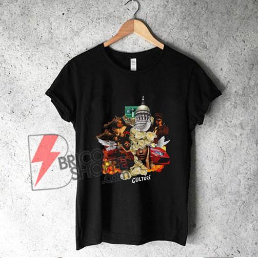 Migos Culture Rap hip Hop Music T-Shirt - Migos Shirt - Funny Shirt On Sale