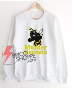 Murder Hornets Killer Hornet Gift Sweatshirt - Funny Sweatshirt On Sale