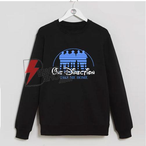 One Direction Sweatshirt - One Direction Take me Home Sweatshirt - Parody Walt Disney One Direction Sweatshirt - funny Sweatshirt On Sale