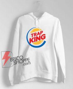 Parody Hoodie - TRAP KING Hoodie - Funny Hoodie On Sale