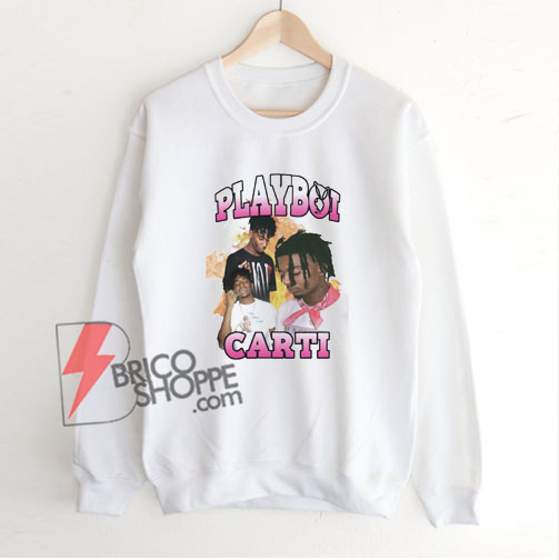 Playboi Carti Sweatshirt - Funny Sweatshirt On Sale
