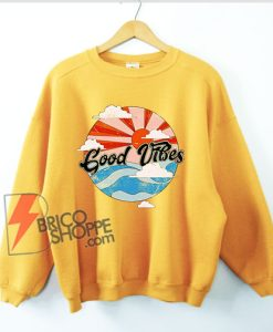 Retro Good Vibes Sweatshirt - Funny Sweatshirt On Sale