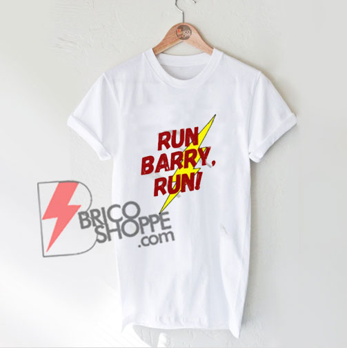 Run Barry Run T-Shirt – Funny Shirt On Sale