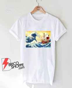 The great wave Kanagawa x Thousand Sunny - One piece Shirt - Parody Shirt - Funny Shirt