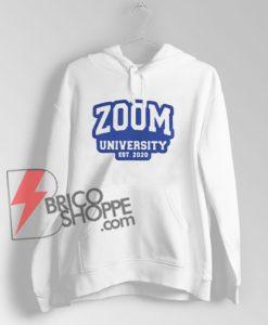 ZOOM University Est 2020 Hoodie - Funny Hoodie On Sale
