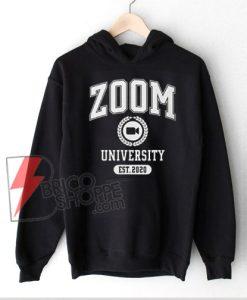 Zoom University Hoodie - Distance learning Graduate college university 2020 Quarantine Graduates - Funny Hoodie On Sale