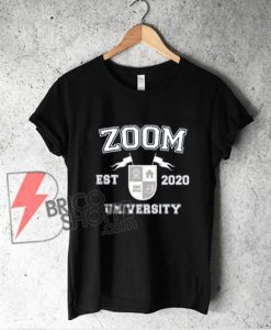 Zoom University Shirt, Social Distancing Shirt, Online School, Home Schooling, Class of 2020 Shirt, Graduation Gift, Gift for Teacher