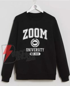 Zoom University Sweatshirt - Distance learning Graduate college university 2020 Quarantine Graduates - Funny Sweatshirt On Sale