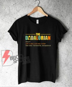 the dadalorian shirt - Funny T-Shirt On Sale