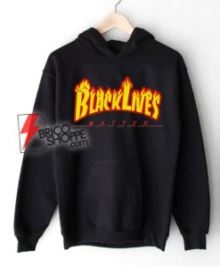 BLACK LIVES Matter Hoodie – Funny Hoodie On Sale