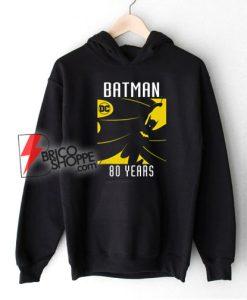 Batman 80 Year Hoodie - Batman Hoodie - Funny Hoodie