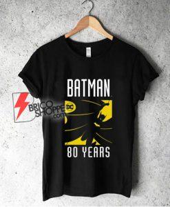 Batman 80 Year Shirt - Batman Shirt - Funny Shirt