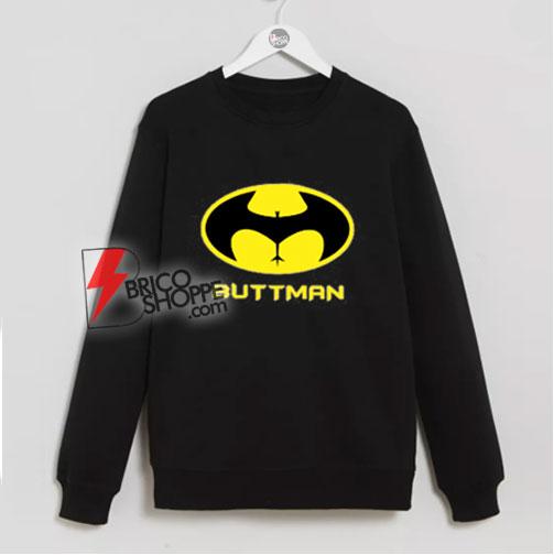 Buttman Funny Batman Sweatshirt – Batman Sweatshirt - Parody Sweatshirt
