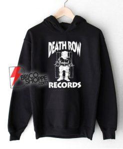 Death row records Hoodie - Funny Hoodie