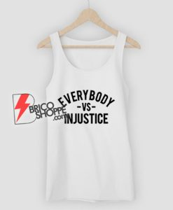Everybody VS Injustice Tank Top - Funny Tank Top