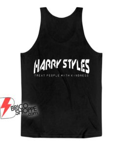 Harry Styles Tank Top - Harry Styles Treat people with kindness Tank Top - Funny Tank Top