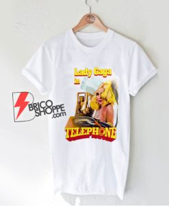Lady Gaga - Telephone Waitress T-Shirt - Niall Horan Style - Parody Shirt