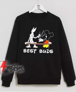 Marijuana T-shirt - Best Buds Bugs Mickey Sweatshirt - Parody Sweatshirt - Funny Sweatshirt On Sale