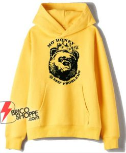 Mo Honey Mo Problems Hoodie - Funny Hoodie