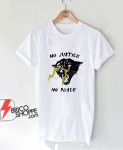 No Justice No Peace Shirt - Funny Shirt