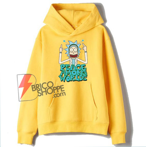 Peace among worlds Rick and Morty Hoodie – Funny Rick and Morty Hoodie
