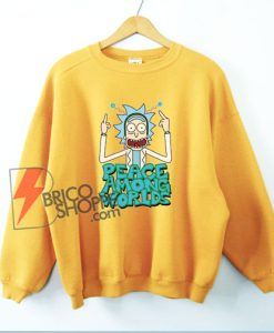 Peace among worlds Rick and Morty Sweatshirt – Funny Rick and Morty Sweatshirt