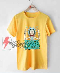 Peace among worlds Rick and Morty T-Shirt - Funny Rick and Morty Shirt