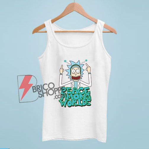 Peace among worlds Rick and Morty Tank Top - Funny Rick and Morty Tank Top