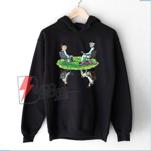Rick and Morty Crossover Walter Jesse Breaking Bad Hoodie – Funny Hoodie On Sale