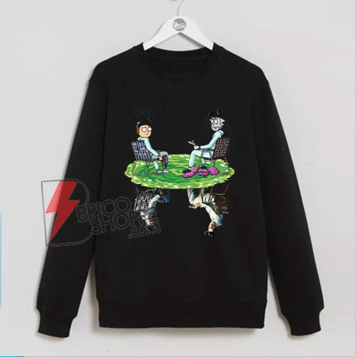 Rick and Morty Crossover Walter Jesse Breaking Bad Sweatshirt - Funny Sweatshirt On Sale