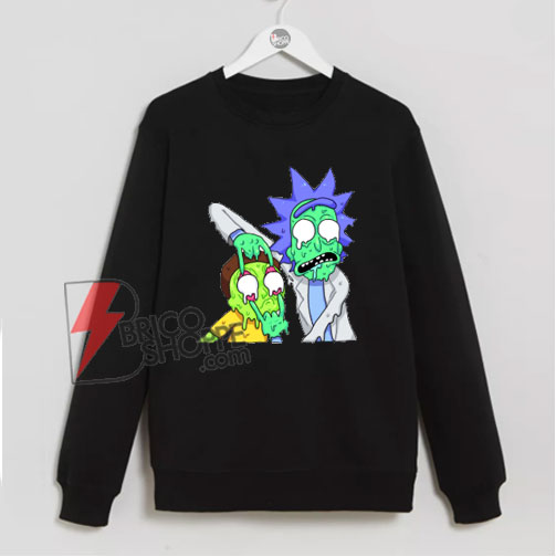 Rick and Morty Zombie Sweatshirt – Funny Rick and Morty Sweatshirt