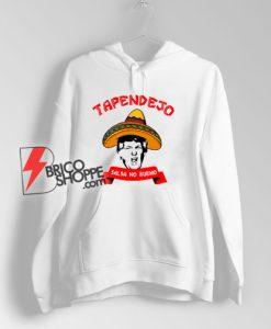 Tapendejo Funny Trump Hoodie - Funny Hoodie