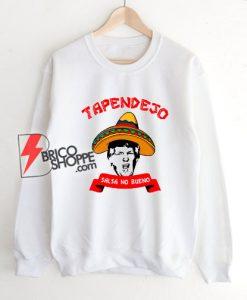 Tapendejo Funny Trump Sweatshirt - Funny Sweatshirt