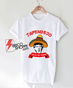 Tapendejo Funny Trump T-Shirt - Funny Shirt On Sale