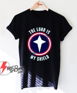 The lord is my shield Shirt - Funny Shirt On Sale