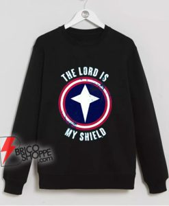 The lord is my shield Sweatshirt - Funny Sweatshirt On Sale
