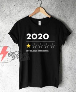 2020 Very Bad Would Not Recommend T-Shirt - Funny Shirt On Sale