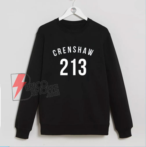 213 Crenshaw LA Sweatshirt – Funny Sweatshirt On Sale