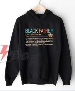 Black Father Definition Vintage Hoodie – Parody Hoodie – Funny Hoodie On Sale