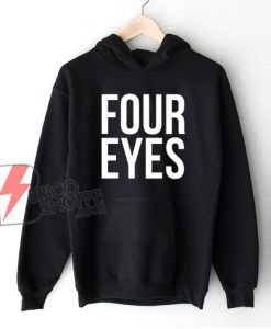 Four Eyes Hoodie – Funny Hoodie On Sale