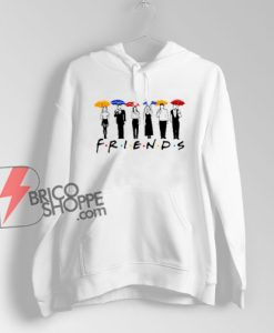 Friends Umbrella Tv Series Movie Hoodie - Funny Hoodie On Sale