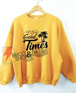 Good Times And Tan Lines Sweatshirt - Summer Sweatshirt - Funny Sweatshirt