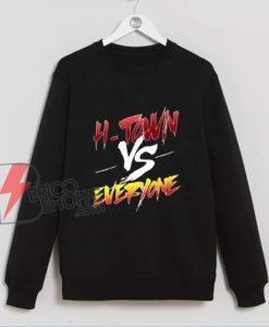 H-TOWN vs EVERYONE Sweatshirt - Funny Sweatshirt
