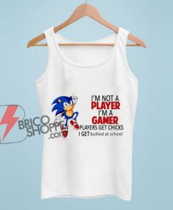 I'm Not Player I'm A Gamer Tank Top – Funny Tank Top On Sale