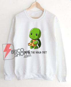 I'm On The Ninja Turtle Diet Sweatshirt – Funny Sweatshirt On Sale