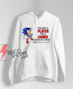 I'm Not Player I'm A Gamer Hoodie – Funny Hoodie On Sale