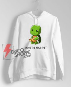 I'm On The Ninja Turtle Diet Hoodie – Funny Hoodie On Sale
