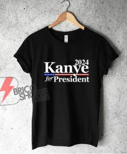 Kanye For President 2024 T-Shirt - Funny Shirt On Sale