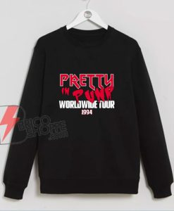 Pretty In Punk Worldwide Tour 1994 Band Sweatshirt - Funny Sweatshirt On Sale