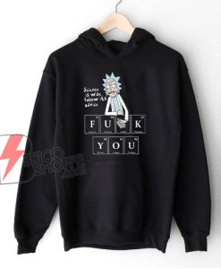 Rick And Morty Science Is Wise Follow It Advice Hoodie - Rick And Morty Parody Hoodie - Funny Hoodie On Sale